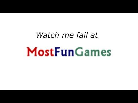 FAILING at MostFunGames.