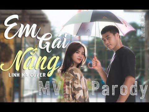 Em gái nắng - Linh Ka Parody MV chất
