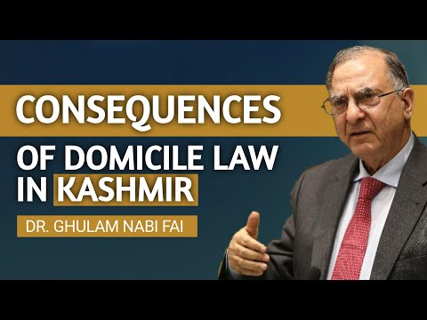 Dr. Ghulam Nabi Fai, Explaining the consequences of Domicile Law in Kashmir.