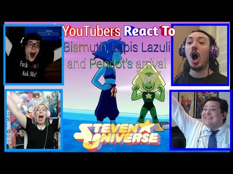 Youtubers React To Bismuth, Lapis Lazuli and Peridot's Arrival (Steven Universe)