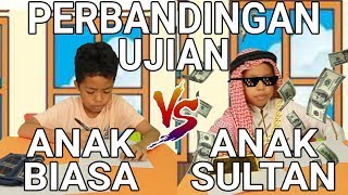 Video PERBANDINGAN UJIAN ANAK BIASA VS ANAK SULTAN MP3, 3GP, MP4, WEBM, AVI, FLV September 2019