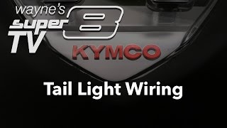 7. Tail Light Wiring on 2013 Kymco Super8 150