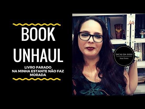 Book UnHaul - Livro Parado Na Minha Estante Não Faz Morada | Dicas da Sissi