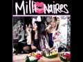 Millionaires Party Like A Millionaire Video and Lyrics