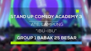 Video Stand Up Comedy Academy 3 : Ate, Lampung - Ibu-Ibu MP3, 3GP, MP4, WEBM, AVI, FLV November 2017