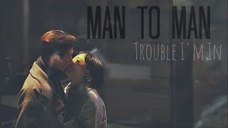 Video Man to Man MV ~ Trouble I'm In MP3, 3GP, MP4, WEBM, AVI, FLV Maret 2018