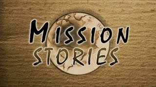 Missionary Stories - Stories From The Maranatha Mission Team