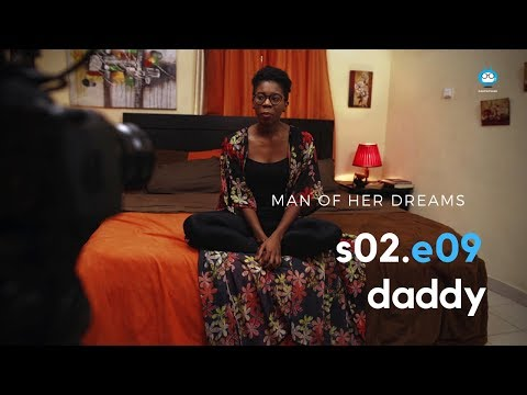 MAN OF HER DREAMS: S02E09 – Daddy