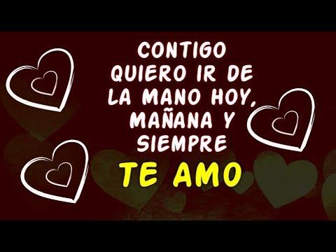 Frases de amor cortas - Para Ti Un Poema de Amor Contigo quiero ir de la Mano Hoy, Mañana y Siempre  Te Amo