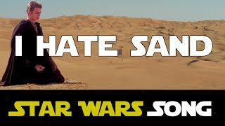 I Hate Sand (Star Wars song) [Island in the Sun parody]