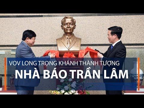 VOV long trọng khánh thành tượng nhà báo Trần Lâm | VTC1 - Thời lượng: 63 giây.