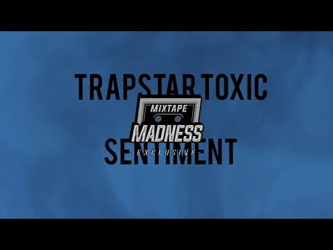 Trapstar Toxic – Sentiment
