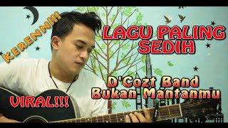 VIRAL....LAGU PALING SEDIH!!! | D'COZT BAND - AKU...BUKAN MANTANMU [Cover version]
