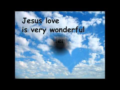 Jesus Love is Very Wonderful (with lyrics)