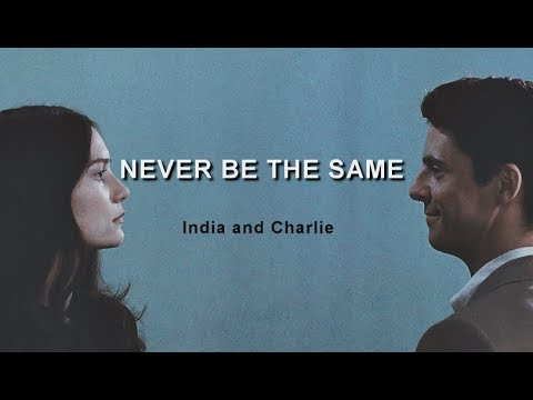 India and Charlie · Never be the same (Stoker)