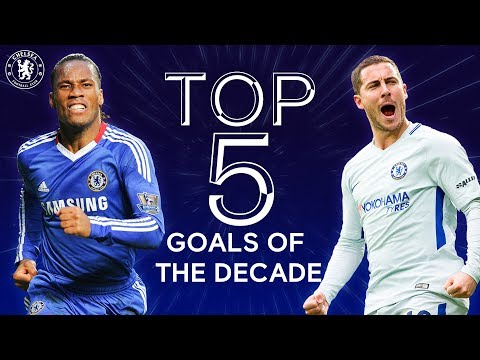 Drogba's Last Minute Equaliser, Hazard's Sublime Solo Run & More | Top 5 Goals of The Decade
