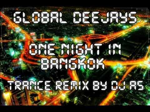 Global Deejays - One Night In Bangkok (Trance Remix By DJ A5)