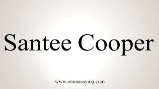 Learn how to say Santee Cooper with EmmaSaying free pronunciation tutorials.http://www.emmasaying.com