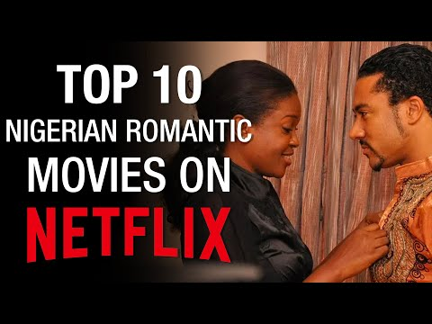 Top 10 Nigerian Romantic Movies on Netflix [2020]
