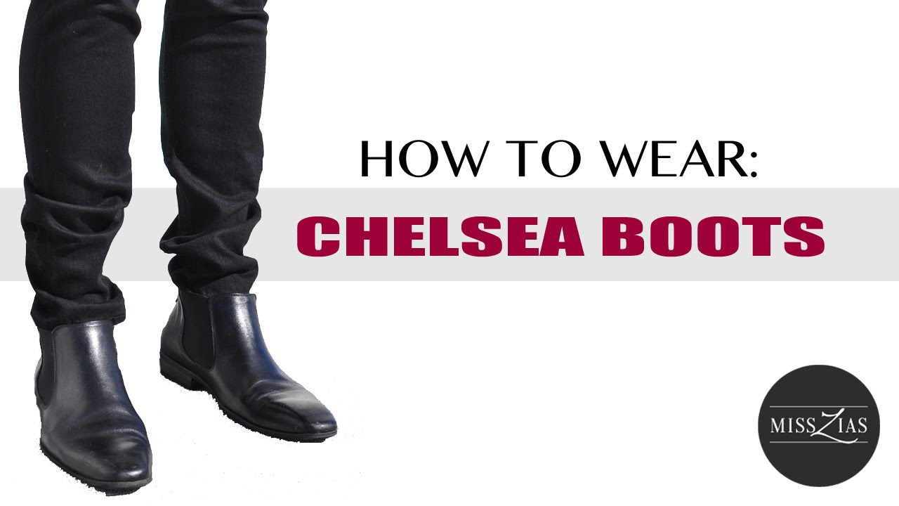 How To Style Chelsea Boots- Men's Fashion Tutorial