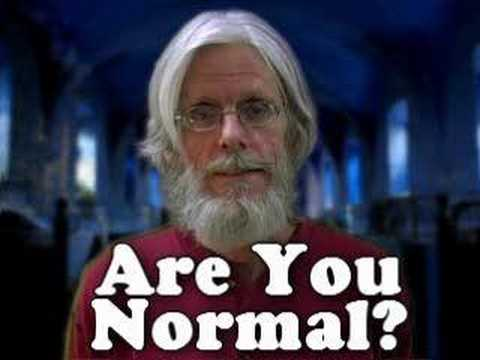 normal - Be My Friend - http://www.myspace.com/psychtruth Psychology Test - Are you Normal. Dr. Breeding, Ph.D. psychologist discusses the concept of normal. Mental h...