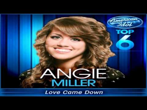 Angie Miller – Love Came Down (Studio Version) – American Idol: Top 6