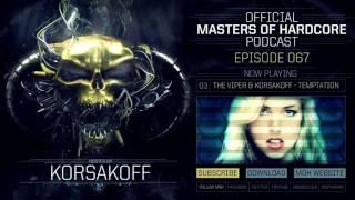 Video Official Masters of Hardcore Podcast 067 by Korsakoff MP3, 3GP, MP4, WEBM, AVI, FLV Desember 2017