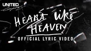 Heart Like Heaven Official Lyric Video -- Hillsong UNITED