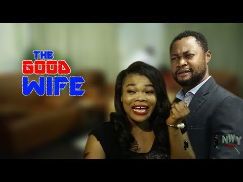 The Good Wife 3&4  -  2018 Latest Nigerian Nollywood Movie/African Movie New Released Movie Hd