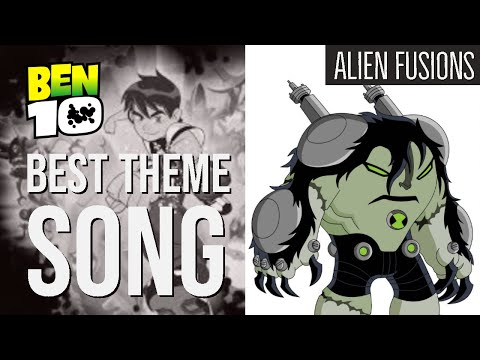 (Ben 10) Best Theme Song Ever | Alien Fusions
