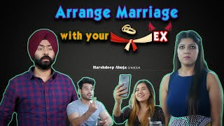 Video Arrange Marriage with your EX | Harshdeep Ahuja MP3, 3GP, MP4, WEBM, AVI, FLV Juli 2019