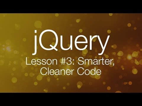 Writing Smarter, Better Code - jQuery Tutorial for Beginners