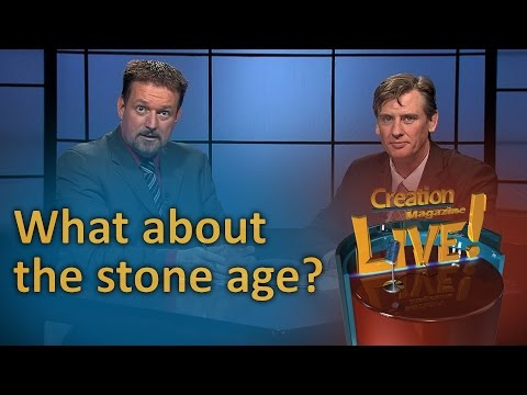 What about the Stone Age? (Creation Magazine LIVE! 6-06)