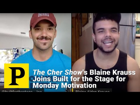 The Cher Show's Blaine Krauss Joins Built for the Stage for Monday Motivation