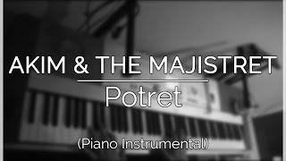 Video Akim & The Majistret - Potret (Piano Instrumental Cover) MP3, 3GP, MP4, WEBM, AVI, FLV Mei 2019