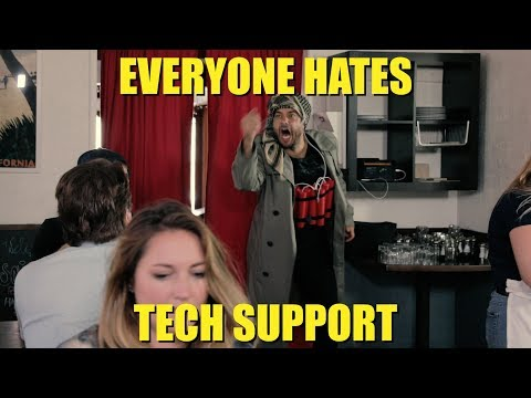 Technical Support everyone hates