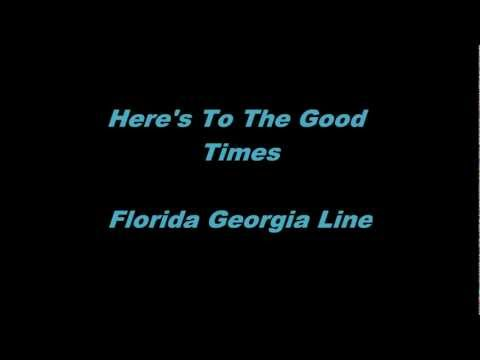 Here's To The Good Times – Florida Georgia Line – Lyrics(On Screen)