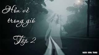 Hồn về trong gió - Truyện ma Nguyễn Ngọc Ngạn cực hay - Tập 2