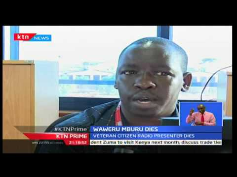 KTN Prime: Media fraternity mourns the loss of Citizen Radio journalist Waweru Mburu, 29/09/2016