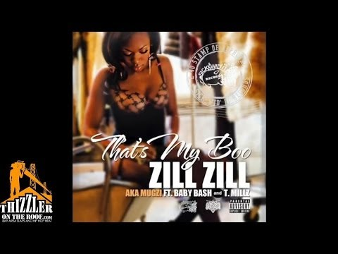 Zill Zill aka Mugzi ft. Baby Bash, T. Millz - That's My Boo [Thizzler.com]