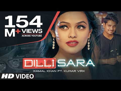 Video Dilli Sara: Kamal Khan, Kuwar Virk (Video Song) Latest Punjabi Songs 2017 |
