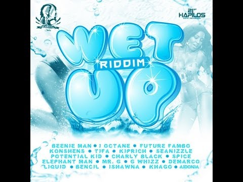 Wet Up Riddim - April 2012 - Seanizzle Records