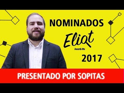 NOMINADOS A LOS ELIOT AWARDS 2017 - Presentado por Sopitas
