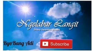 Video NGELABUR LANGIT - Dhevy Geranium Reggae Version paling enak di dengar👍 MP3, 3GP, MP4, WEBM, AVI, FLV Juni 2019