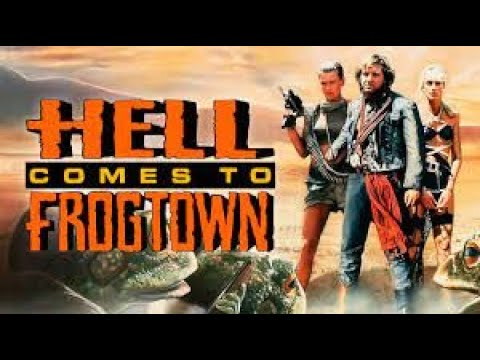 B-Movie Mania - Hell Comes To Frogtown (1987)