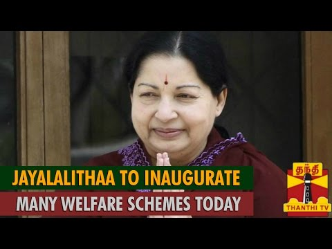 Jayalalithaa to Inaugurate Many Welfare Schemes Today