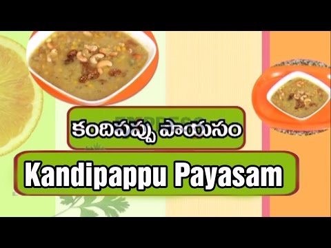 Kandipappu (Red Gram) Payasam Recipe   Yummy Healthy Kitchen | Express TV