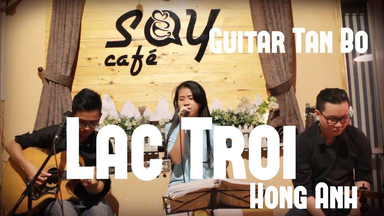 Lạc trôi – Acoustic Cover – Guitar Tân Bo ft Hồng Anh at SAY Acoustic