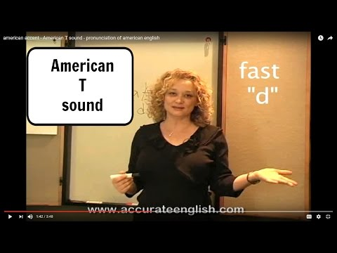 american accent - American T sound - pronunciation of american english