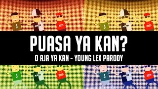 PUASA YA KAN? (O AJA YA KAN - YOUNG LEX PARODY) COLLAB WITH KAMU HARUS TAU!O AJA YA KAN COVERAnimated Visual By:KAMU HARUS TAU! Channel(SUBSCRIBE THEM!)https://www.youtube.com/channel/UCLNrxRWWBw-lYOPaibnvSwA Facebook: https://www.facebook.com/jangandipersulitLIKE, COMMENT, SHARE & SUBCRIBE!